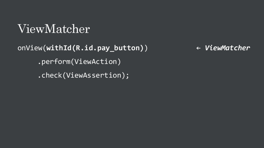 ViewMatcher onView(withId(R.id.pay_button)) ← V...