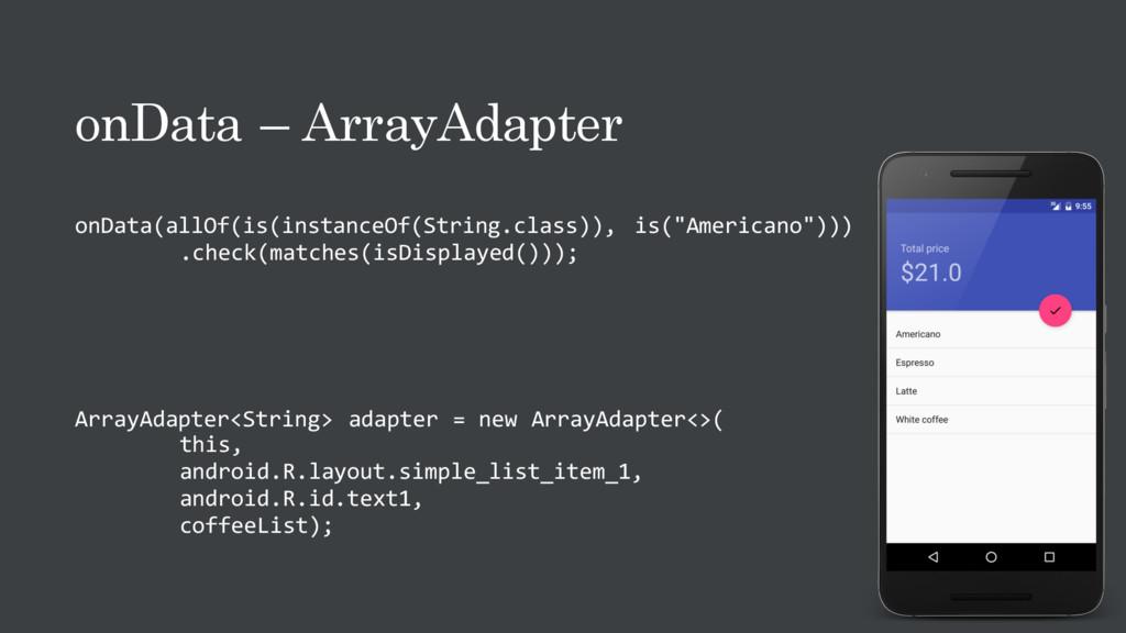 onData – ArrayAdapter onData(allOf(is(instanceO...