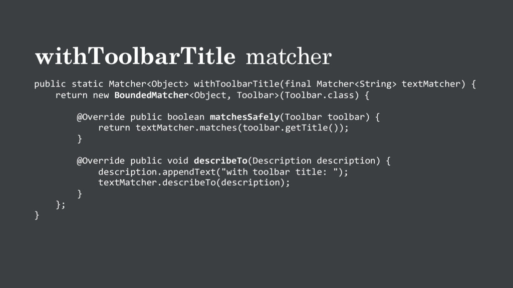 withToolbarTitle matcher public static Matcher<...