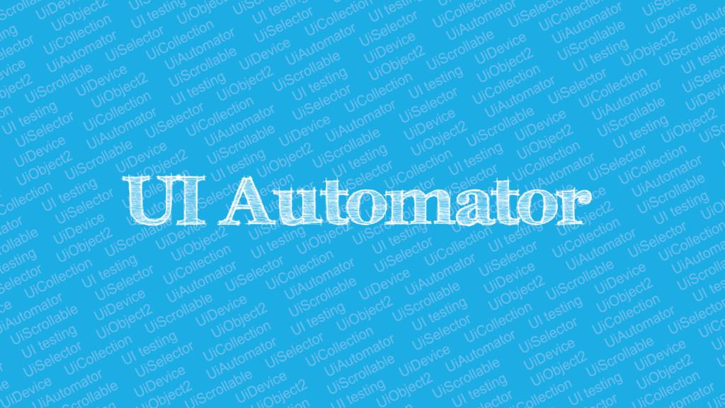 UI Automator