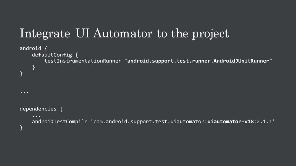 Integrate UI Automator to the project android {...