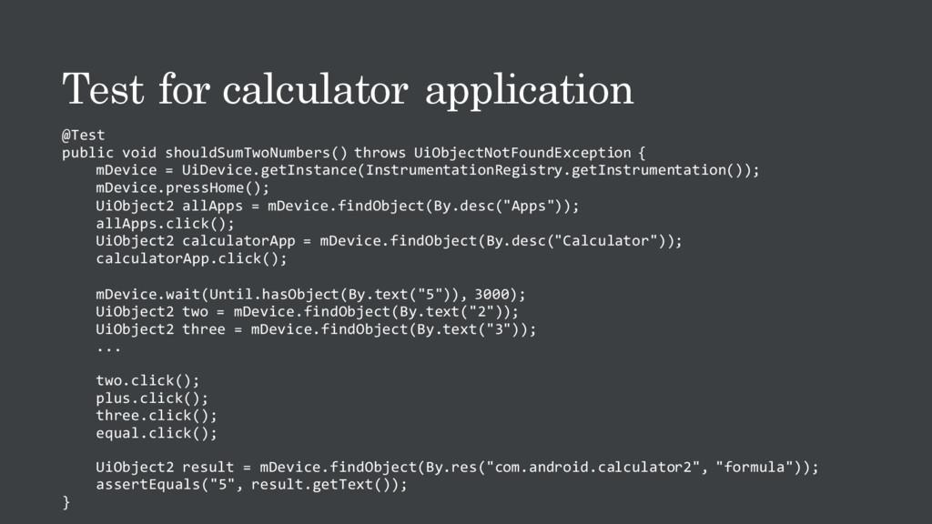 Test for calculator application @Test public vo...