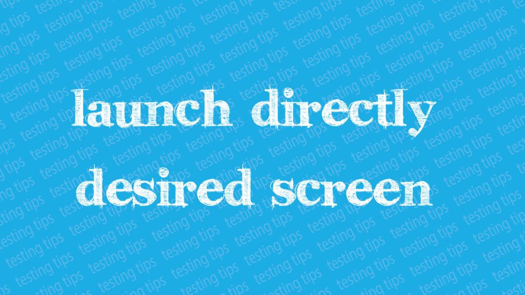 Launch directly desired screen