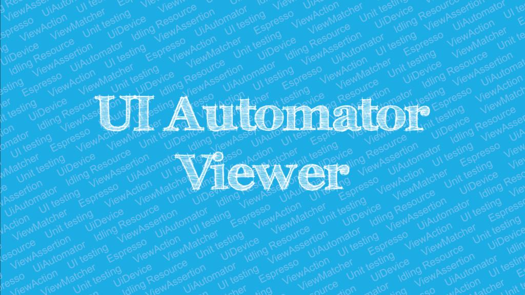 UI Automator Viewer