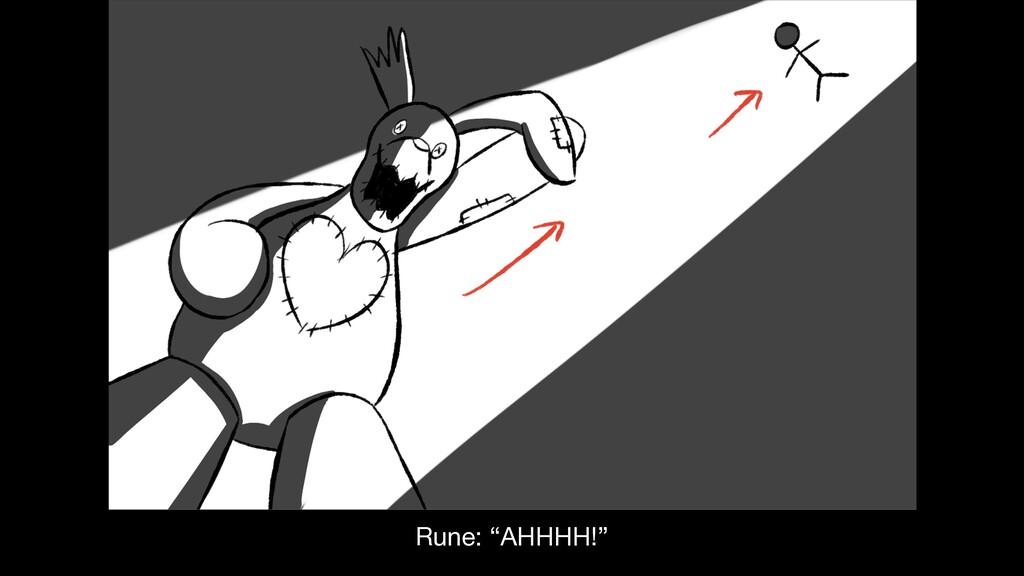 """Rune: """"AHHHH!"""""""