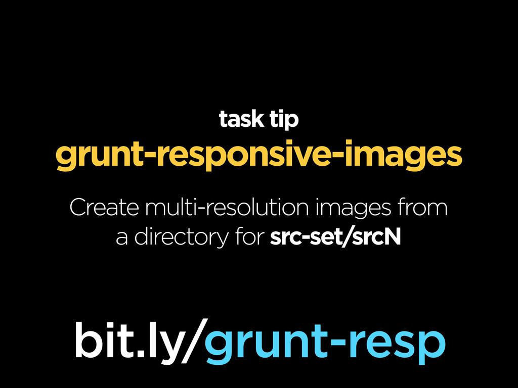 task tip grunt-responsive-images Create multi-r...
