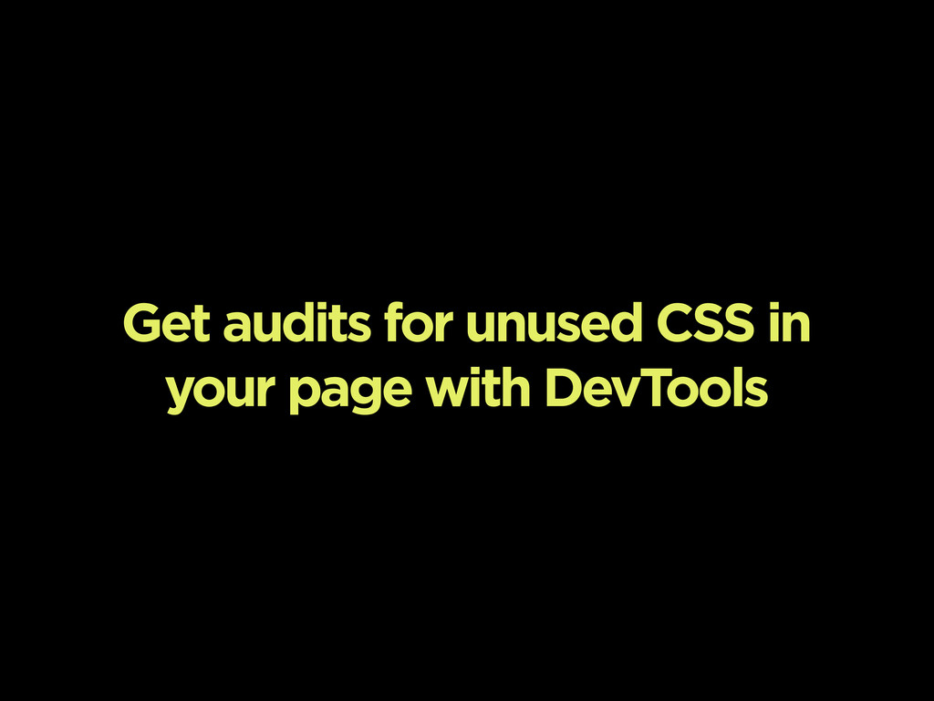 Get audits for unused CSS in your page with Dev...