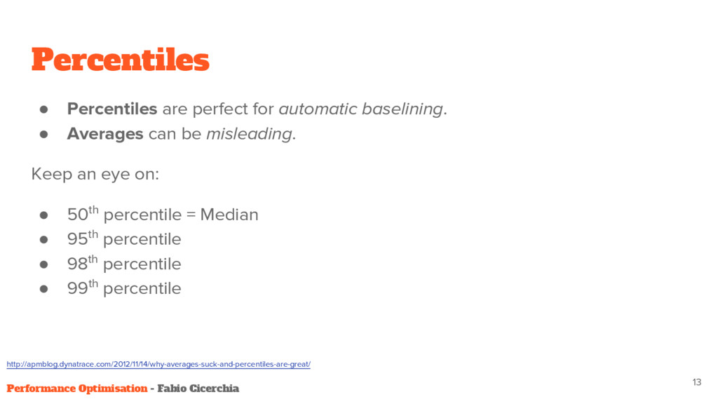 Percentiles ● Percentiles are perfect for autom...