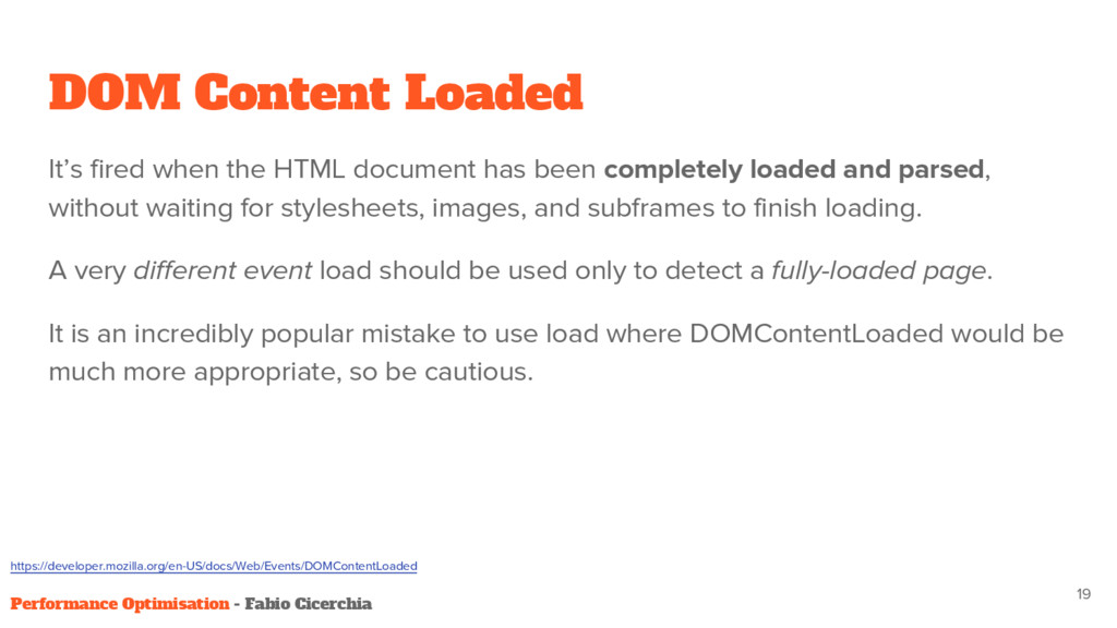DOM Content Loaded It's fired when the HTML doc...