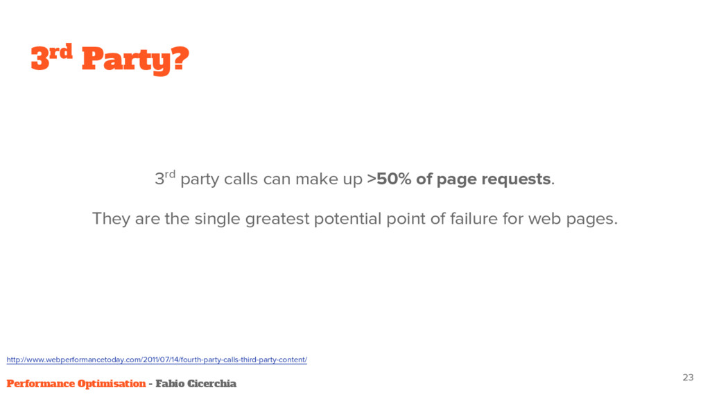 3rd Party? 3rd party calls can make up >50% of ...