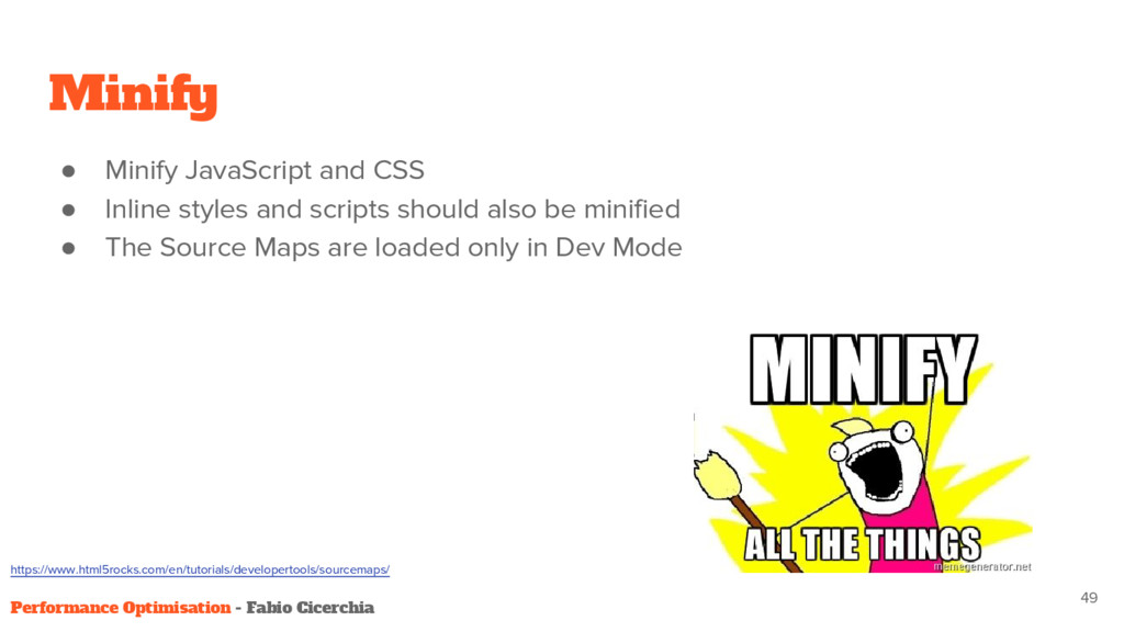 Minify ● Minify JavaScript and CSS ● Inline sty...