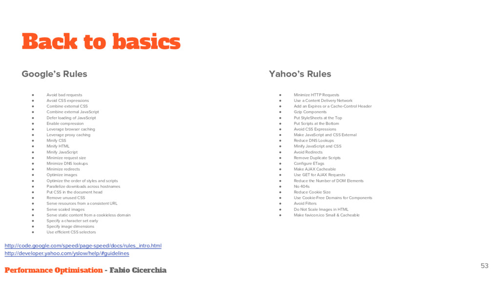 Yahoo's Rules ● Minimize HTTP Requests ● Use a ...