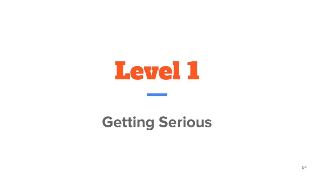 Level 1 Getting Serious 54