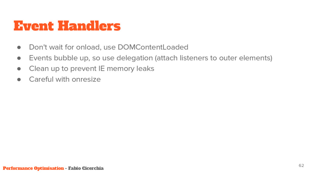 ● Don't wait for onload, use DOMContentLoaded ●...