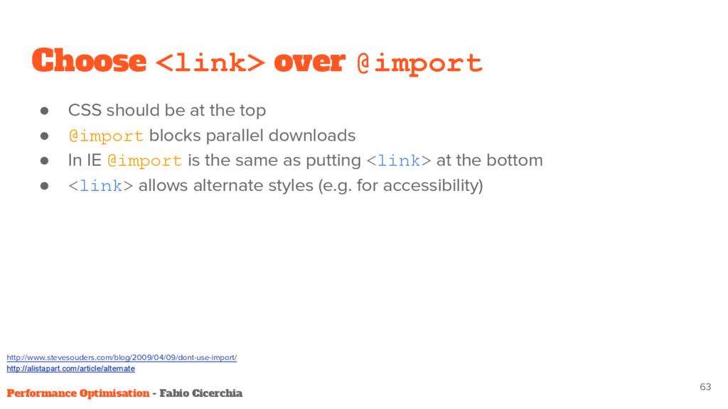 ● CSS should be at the top ● @import blocks par...