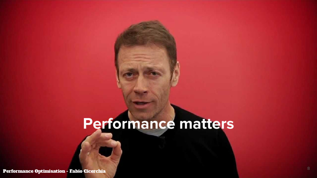 Performance matters 8 Performance Optimisation ...