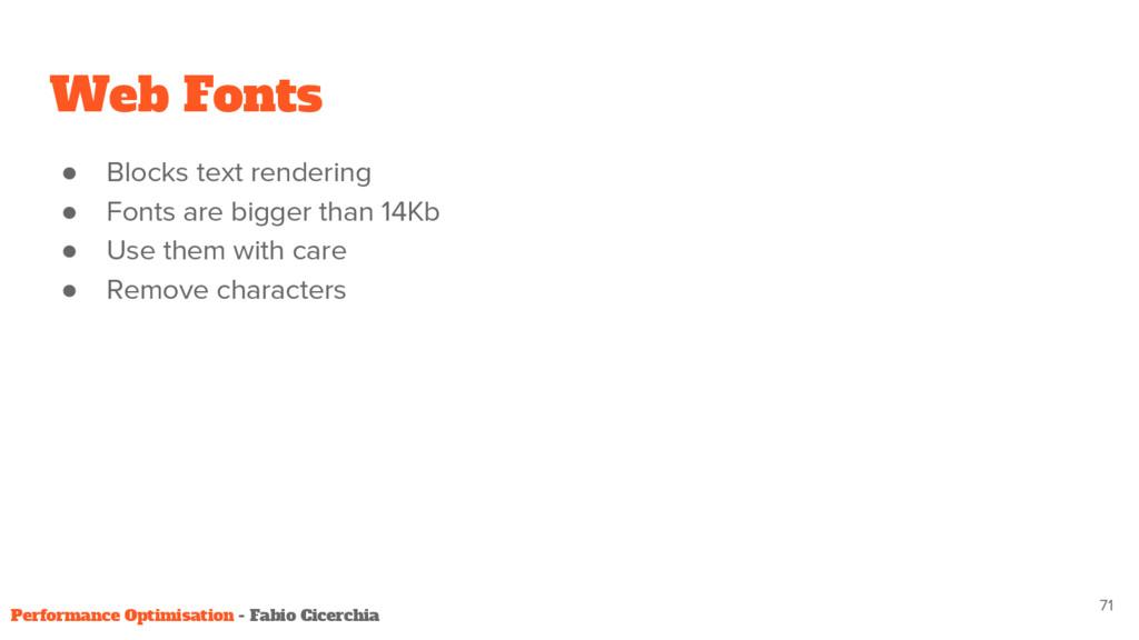 Web Fonts ● Blocks text rendering ● Fonts are b...