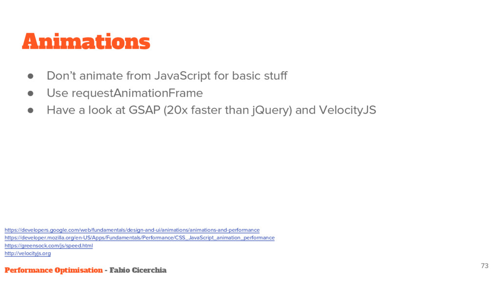 Animations ● Don't animate from JavaScript for ...