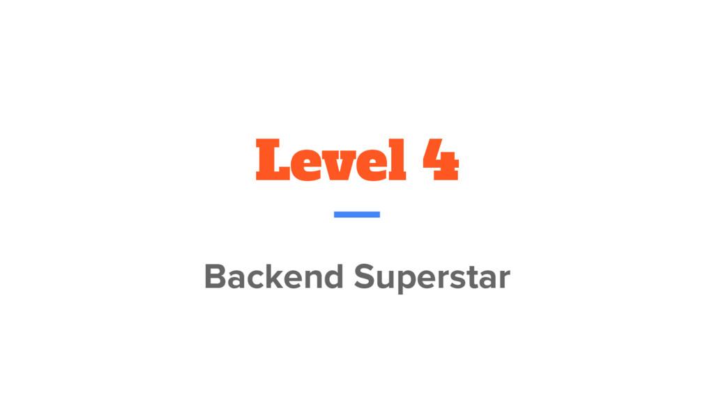 Level 4 Backend Superstar