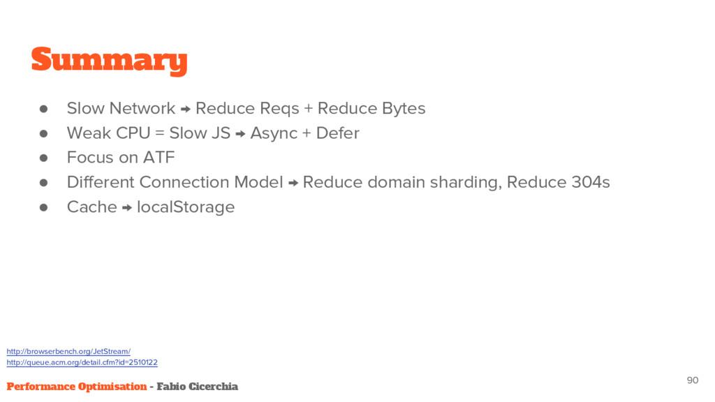 Summary ● Slow Network → Reduce Reqs + Reduce B...