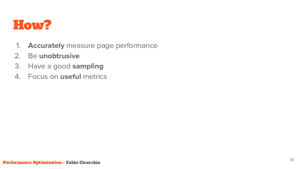 How? 1. Accurately measure page performance 2. ...