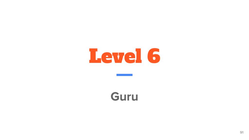 Level 6 Guru 91
