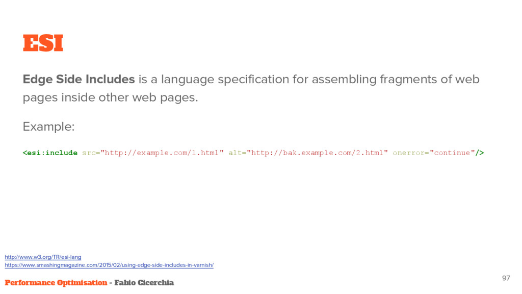 ESI Edge Side Includes is a language specificat...