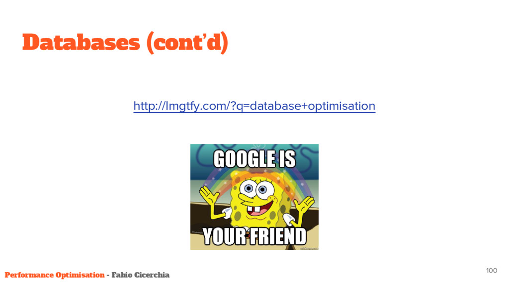 Databases (cont'd) http://lmgtfy.com/?q=databas...