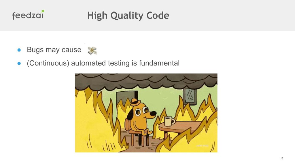● Bugs may cause ● (Continuous) automated testi...