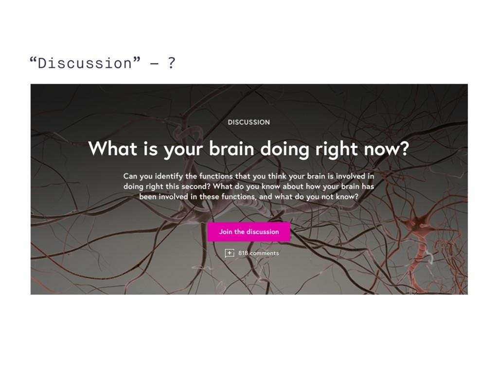 """Discussion"" – ?"