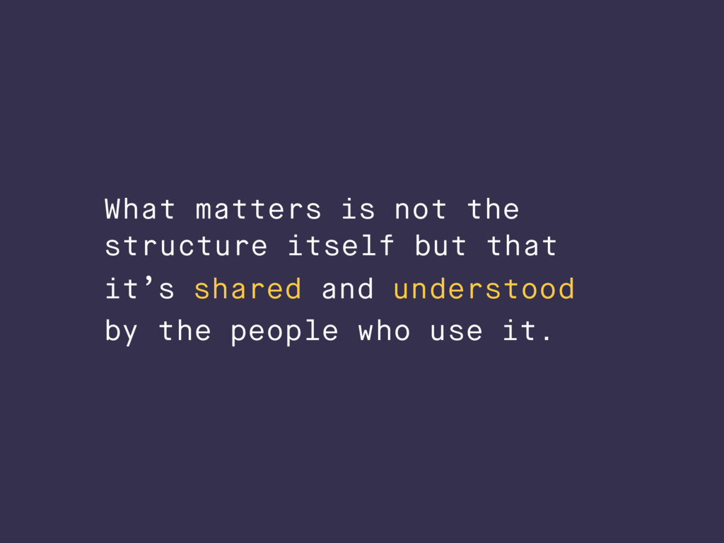 What matters is not the structure itself but th...