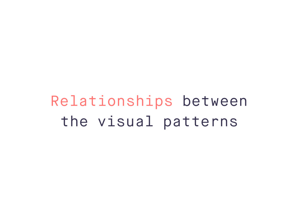 Relationships between the visual patterns