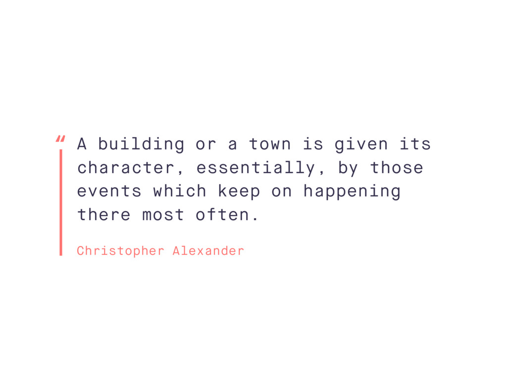 A building or a town is given its character, es...