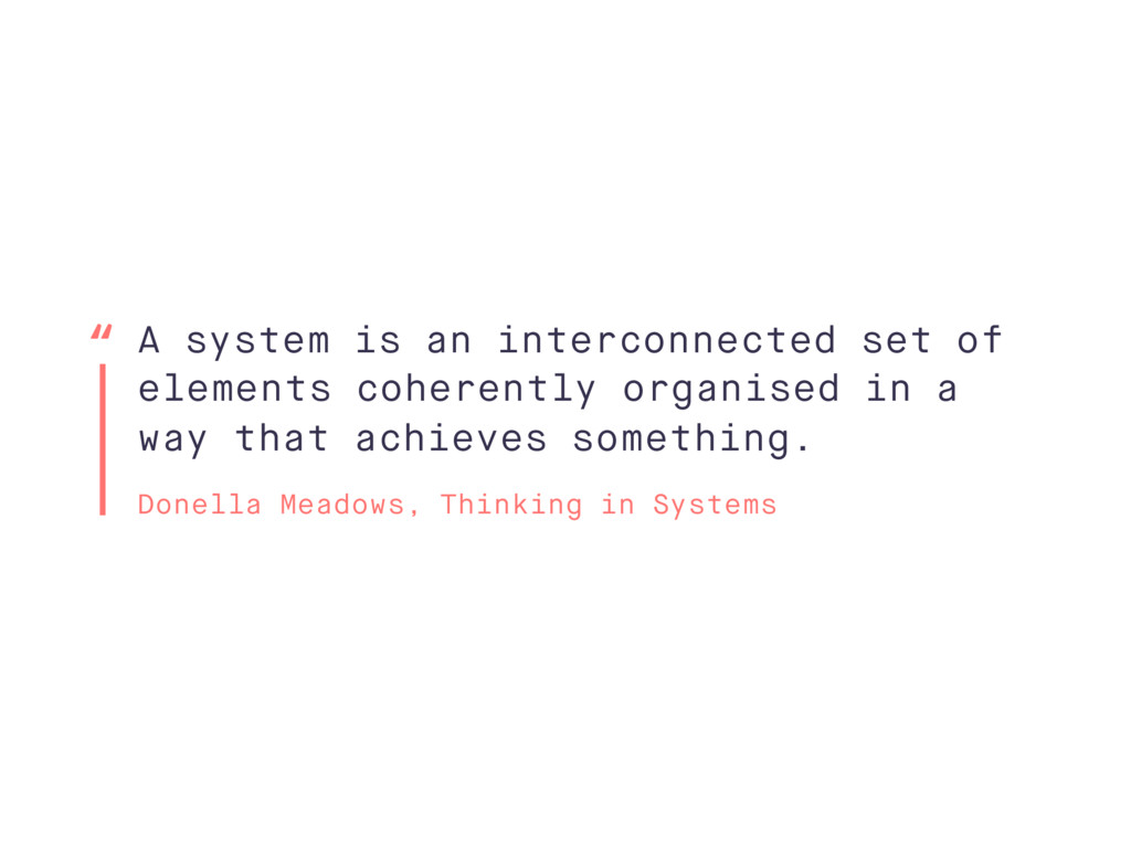 A system is an interconnected set of elements c...