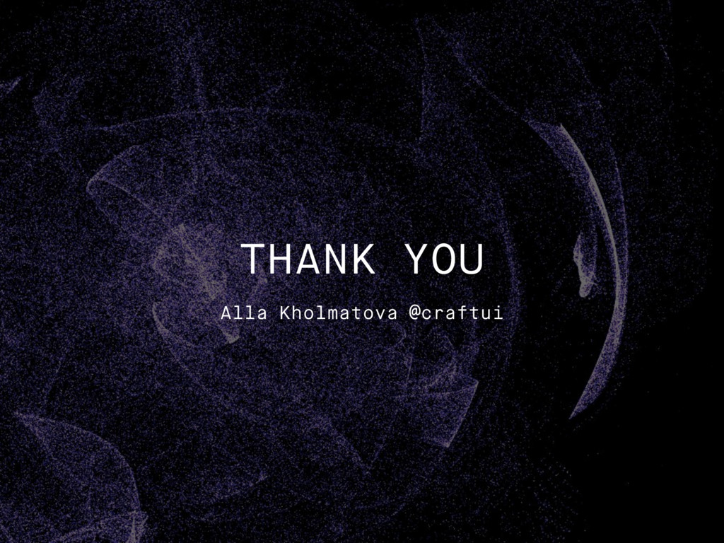 THANK YOU Alla Kholmatova @craftui