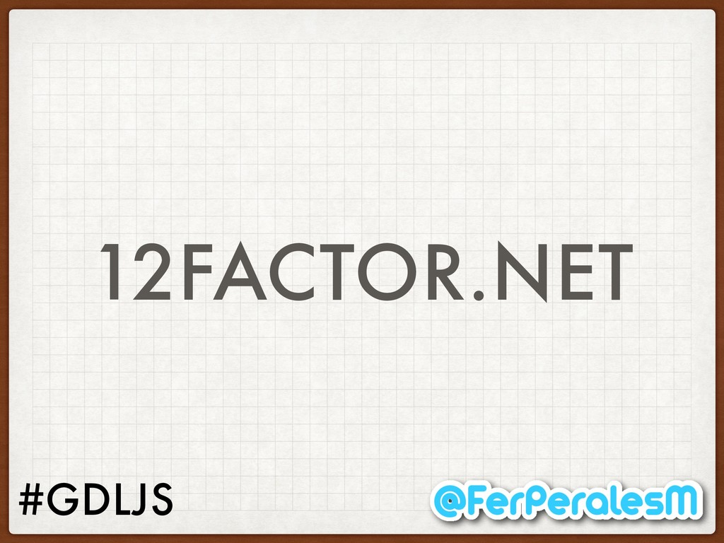 #GDLJS 12FACTOR.NET