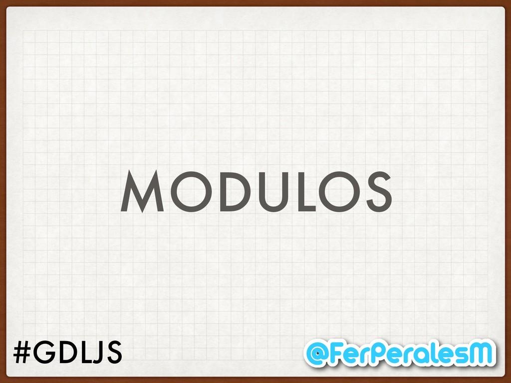 #GDLJS MODULOS