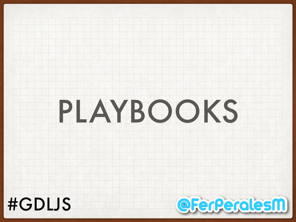 #GDLJS PLAYBOOKS