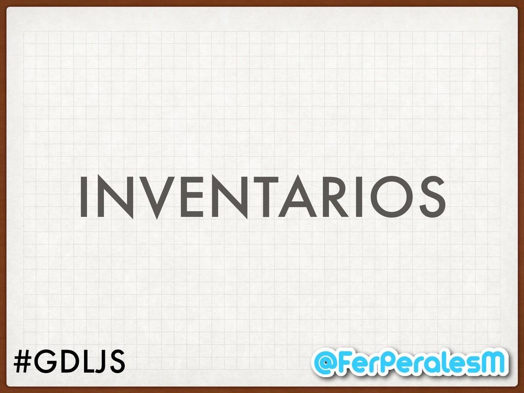 #GDLJS INVENTARIOS