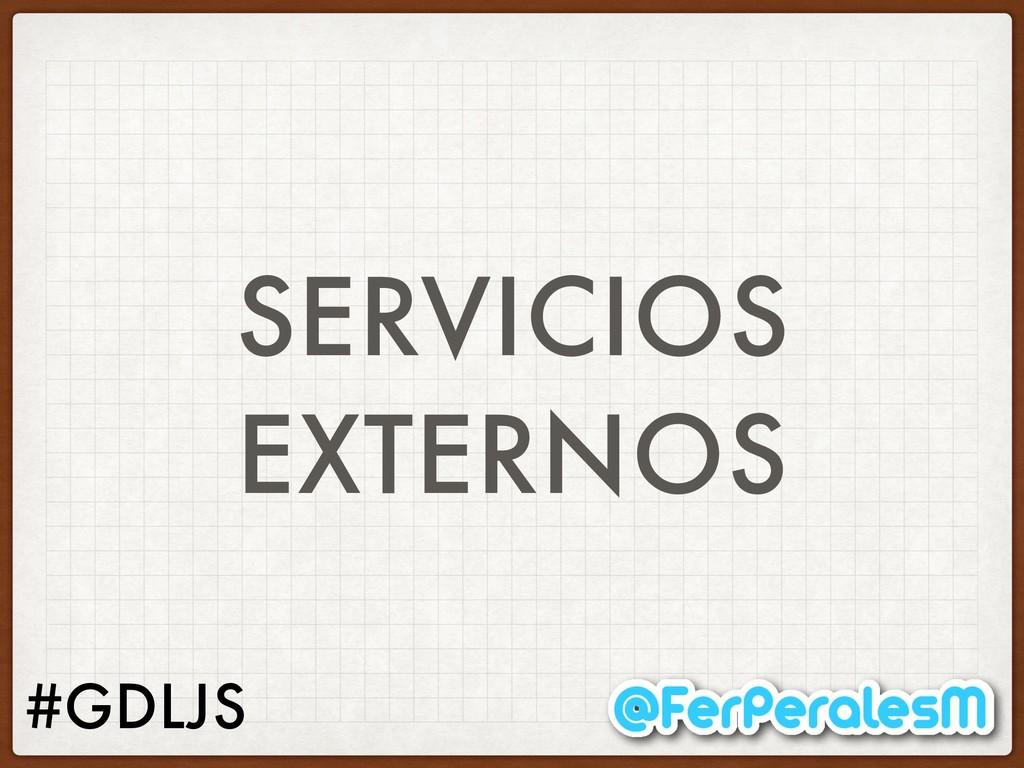 #GDLJS SERVICIOS EXTERNOS