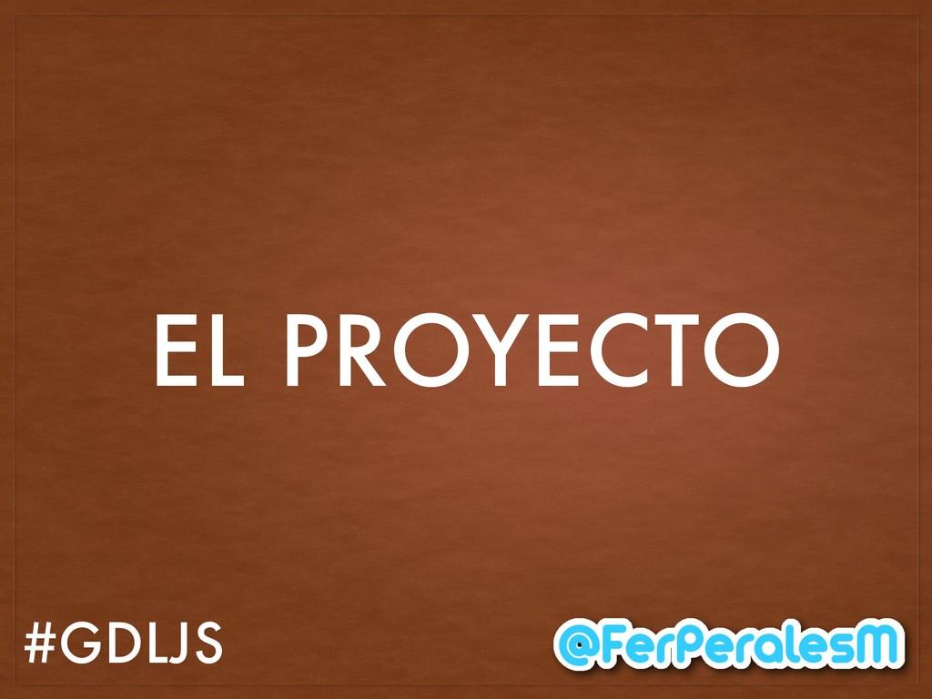 #GDLJS EL PROYECTO