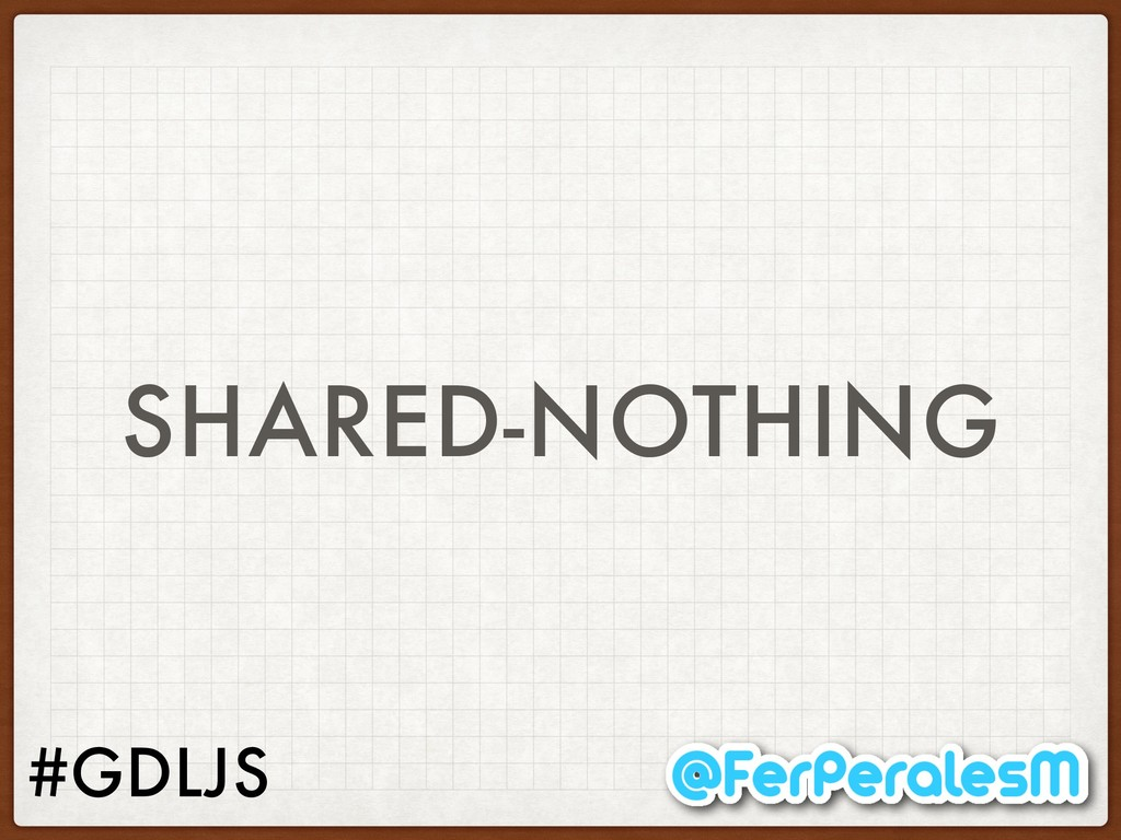 #GDLJS SHARED-NOTHING