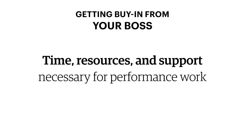 Time, resources, and support necessary for perf...