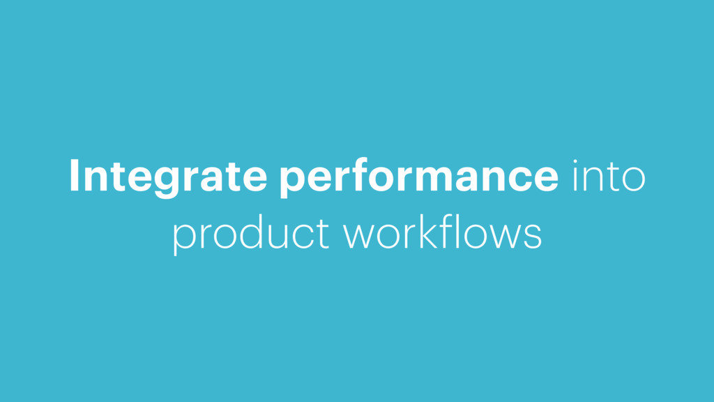 Integrate performance into