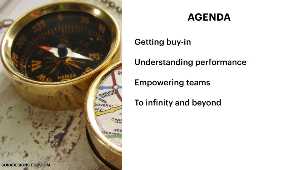 Getting buy-in Understanding performance Empowe...