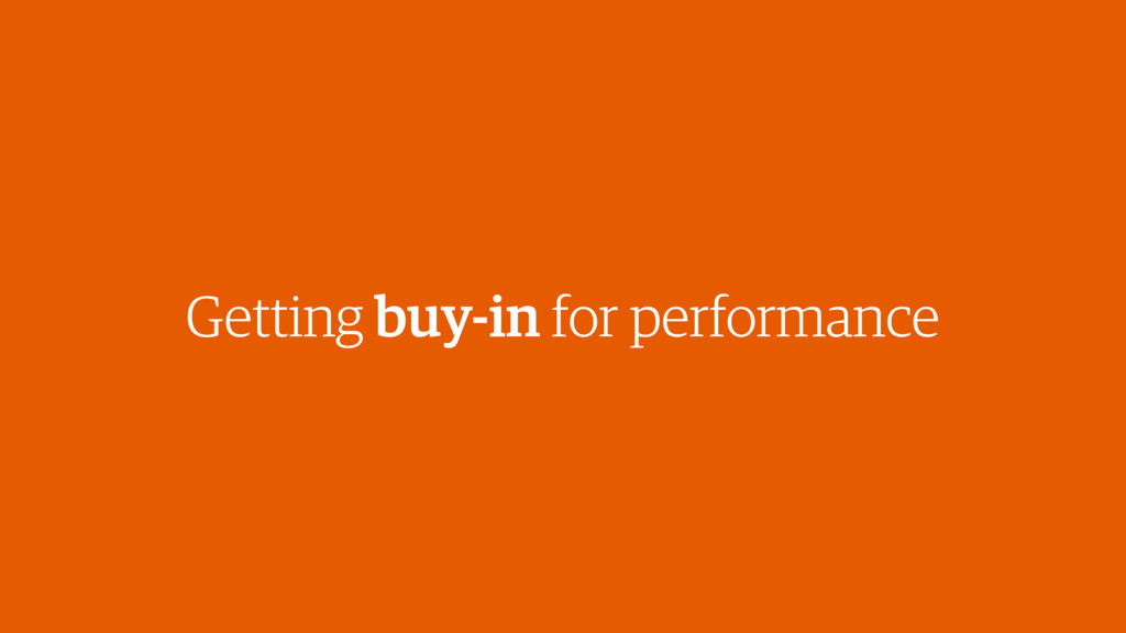 Getting buy-in for performance