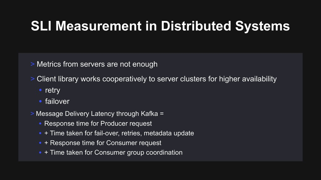 > Metrics from servers are not enough SLI Measu...