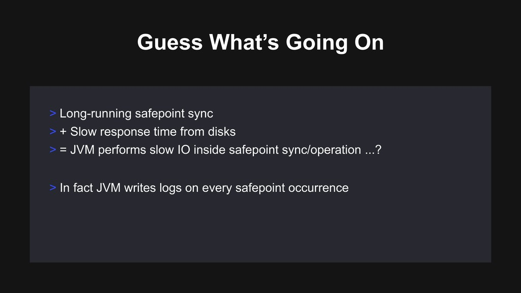 Guess What's Going On > Long-running safepoint ...