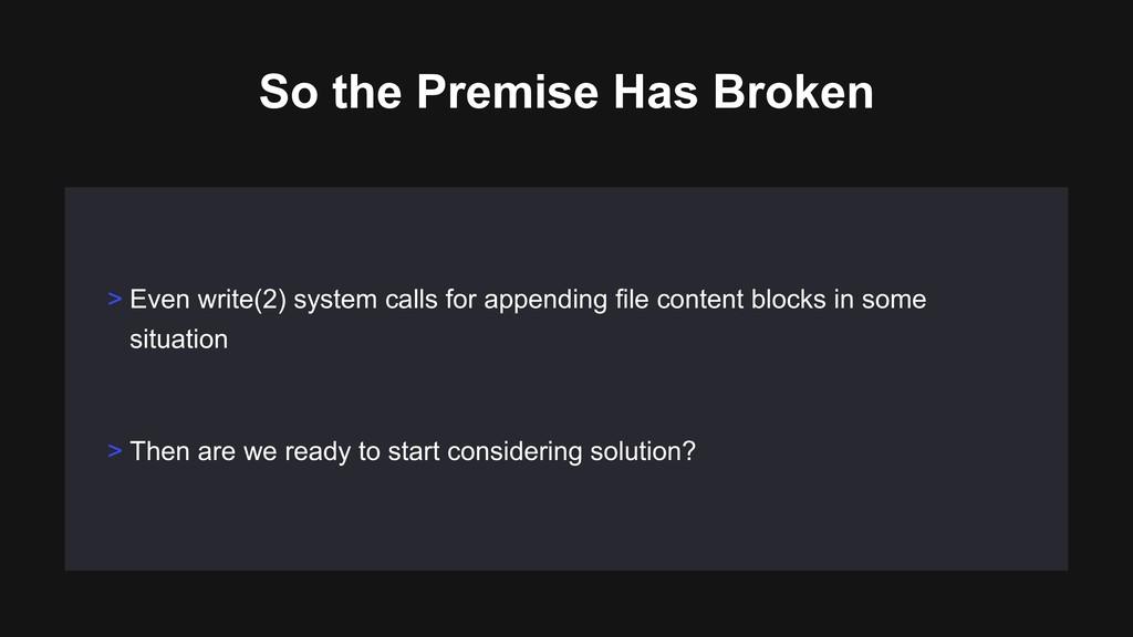 So the Premise Has Broken > Even write(2) syste...