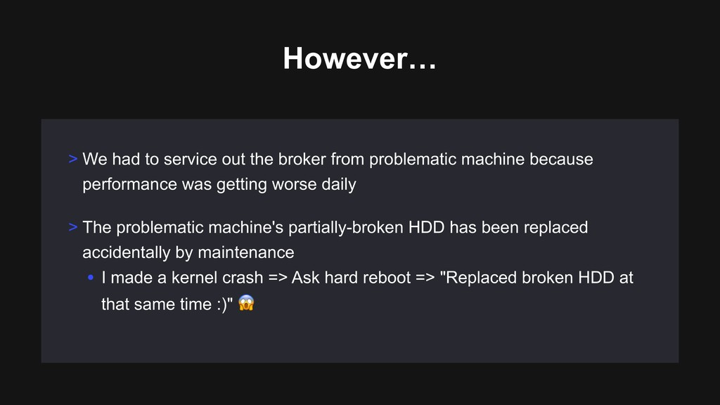 However… > We had to service out the broker fro...